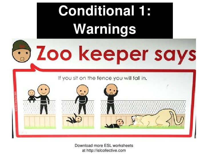 Conditional 1:  Warnings  Download more ESL worksheets     at http://islcollective.com