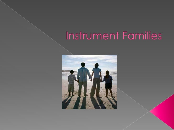 Instrument Families<br />