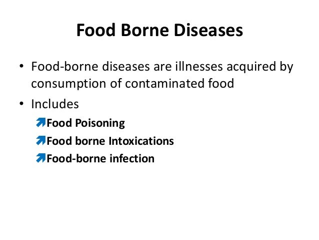 ppt food poisoning Food poisoning food is usually contaminated from infected food handler the food handler with an active lesion or carriage can contaminate food.