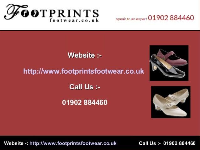 Website -:Website -: http://www.footprintsfootwear.co.ukhttp://www.footprintsfootwear.co.uk Call Us :- 01902 884460Call Us...