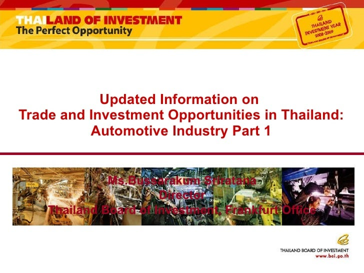 Updated Information on  Trade and Investment Opportunities in Thailand: Automotive Industry Part 1 Ms.Bussarakum Sriratana...