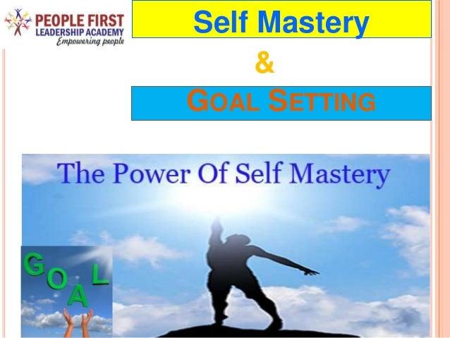 GOAL SETTING Self Mastery &