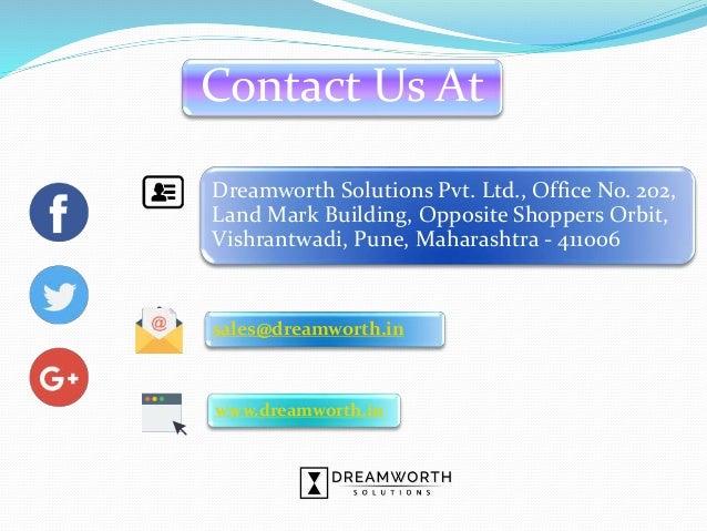 Contact Us At Dreamworth Solutions Pvt. Ltd., Office No. 202, Land Mark Building, Opposite Shoppers Orbit, Vishrantwadi, P...