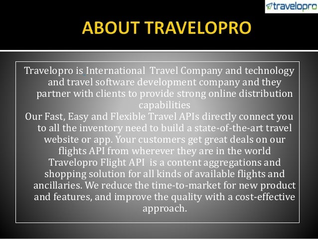 Travelopro is International Travel Company and technology and travel software development company and they partner with cl...