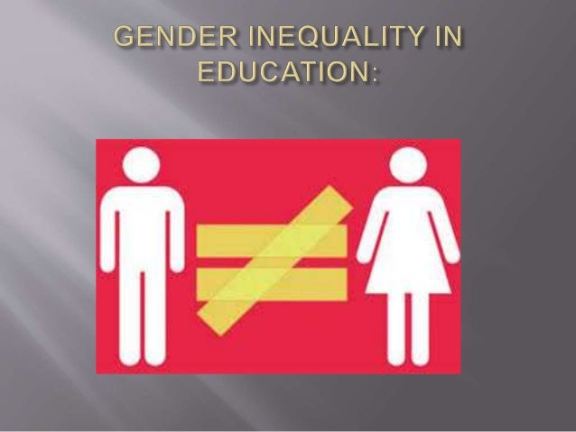 gender inequality in education In partnership with usa today education, we proudly present a new series of lessons focused on gender, self-image and equality this eight-lesson curriculum.