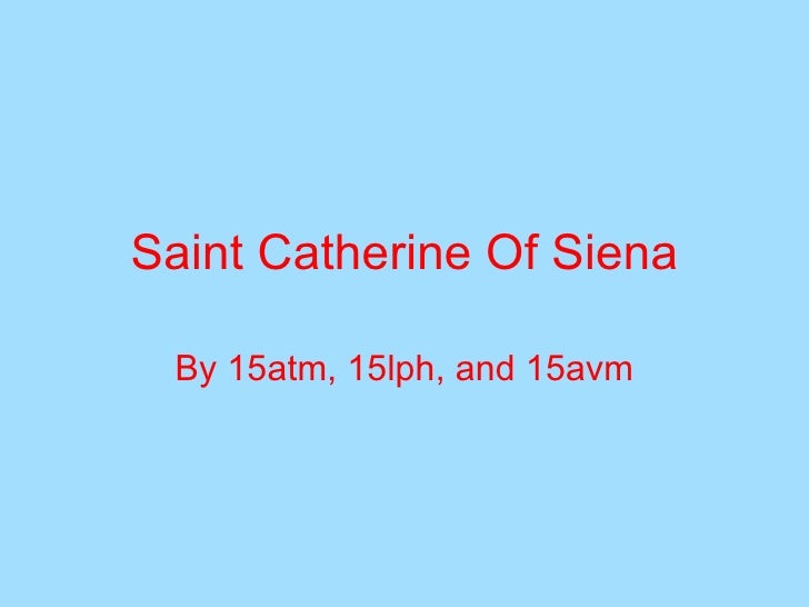 Saint Catherine Of Siena By 15atm, 15lph, and 15avm