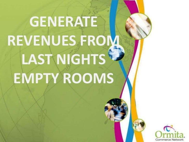 GENERATE REVENUES FROM LAST NIGHTS EMPTY ROOMS<br />