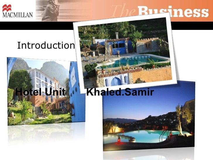 Introduction Hotel Unit  Khaled.Samir