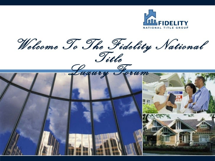 Welcome To The Fidelity National Title Luxury Forum