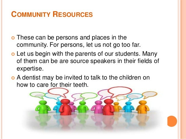 essay on community resources Tips on writing a persuasive essay  speak with community experts and teachers read and take notes there is no substitute for knowledge of both sides of the issue identify the most convincing evidence, as well as the key points for the opposing view.