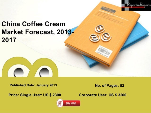 China Coffee CreamMarket Forecast, 2013-2017  Published Date: January 2013            No. of Pages: 52  Price: Single User...