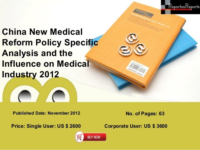China New MedicalReform Policy SpecificAnalysis and theInfluence on MedicalIndustry 2012  Published Date: November 2012   ...