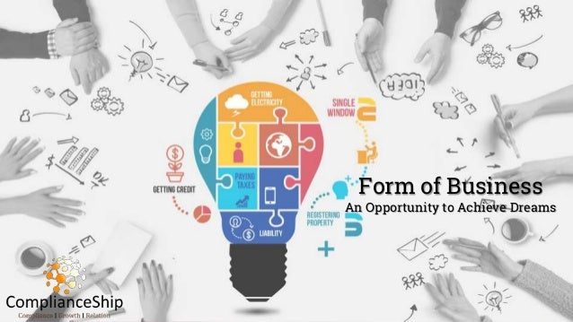 Form of Business Form of Business An Opportunity to Achieve Dreams