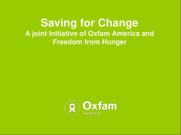 Saving for ChangeA joint Initiative of Oxfam America and FreedomfromHunger<br />