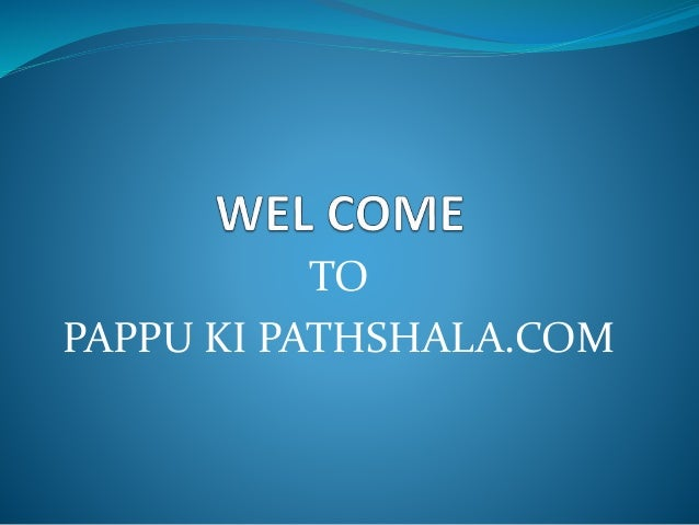TO PAPPU KI PATHSHALA.COM
