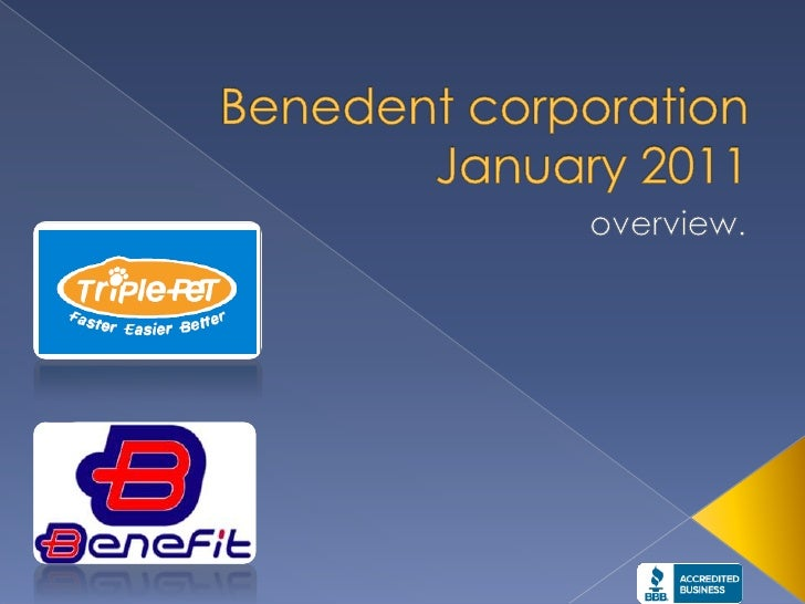 Benedent corporationJanuary 2011<br />overview.<br />