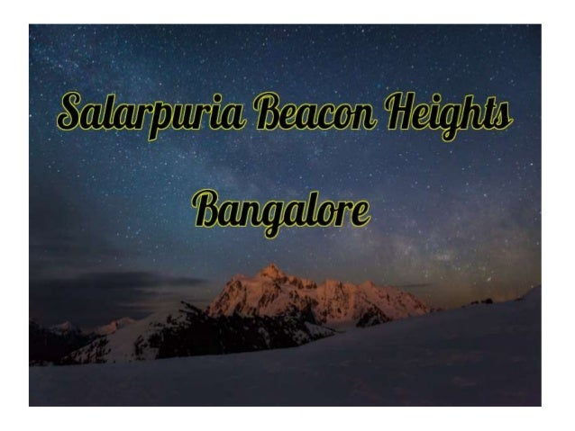 About Us Salarpuria Sattva Beacon Heights is the brand new creation by the reputed real estate builder Salarpuria Sattva G...