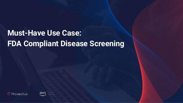 Must-Have Use Case: FDA Compliant Disease Screening