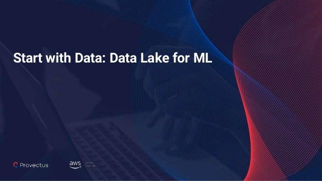 Start with Data: Data Lake for ML