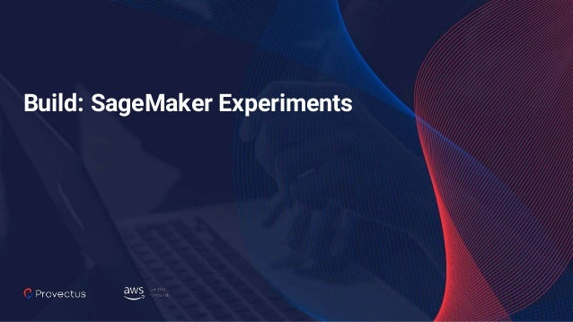 Build: SageMaker Experiments