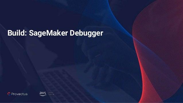Build: SageMaker Debugger