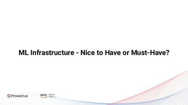 ML Infrastructure - Nice to Have or Must-Have?