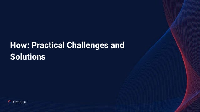How: Practical Challenges and Solutions