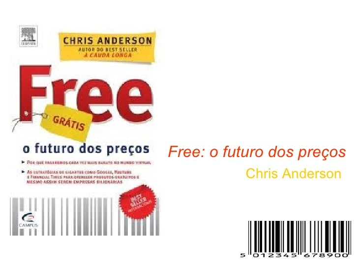 Free: o futuro dos preços          Chris Anderson