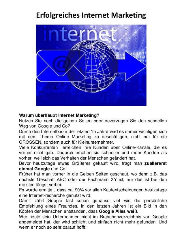 Erfolgreiches Internet Marketing  Warum überhaupt Internet Marketing? Nutzen Sie noch die gelben Seiten oder bevorzugen Si...