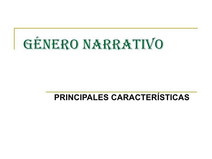 GÉNERO NARRATIVO PRINCIPALES CARACTERÍSTICAS