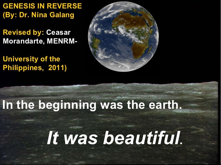 GENESIS IN REVERSE (By: Dr. Nina Galang Revised by:  Ceasar  Morandarte, MENRM- University of the Philippines,  2011) In t...