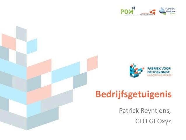 Bedrijfsgetuigenis Patrick Reyntjens, CEO GEOxyz