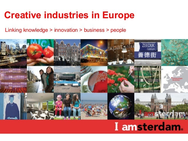 Creative industries in EuropeLinking knowledge > innovation > business > people