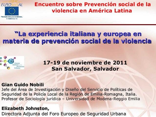 """""""""""La experiencia italiana y europea enLa experiencia italiana y europea en materia de prevención social de la violenciamat..."""