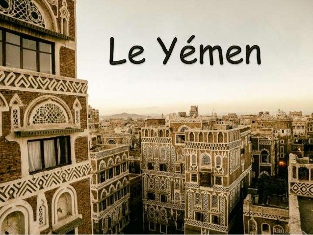 Fiche d'identité géographique : Superficie : 527 970km2 Nom des habitants : Yéménites La capitale : Al Huddayda Sanaa Ses ...