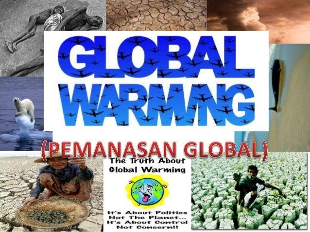 1. Pengertian Pemanasan GlobalPemanasan global atau yang sering juga disebutglobal warming adalah peningkatan suhu rata-ra...