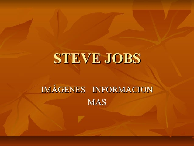 STEVE JOBSIMÁGENES INFORMACION        MAS