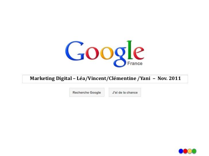 Marketing Digital – Léa/Vincent/Clémentine /Yani – Nov. 2011