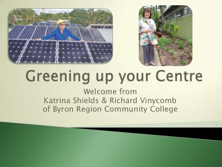 Welcome fromKatrina Shields & Richard Vinycombof Byron Region Community College