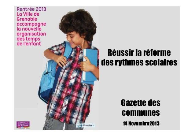 Réussir la réforme des rythmes scolaires  Gazette des communes 14 Novembre2013  Lundi 24 juin 2013