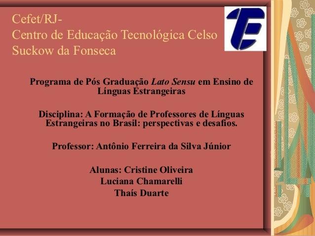 Cefet/RJ-Centro de Educação Tecnológica CelsoSuckow da Fonseca   Programa de Pós Graduação Lato Sensu em Ensino de        ...