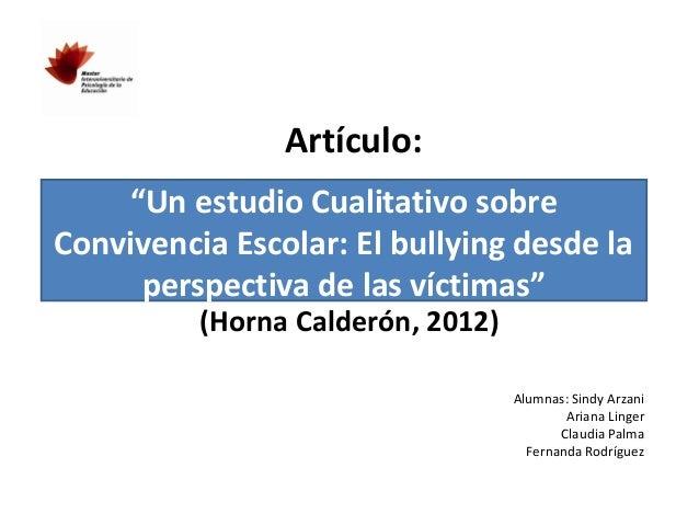 """Artículo: """"Un estudio Cualitativo sobre Convivencia Escolar: El bullying desde la perspectiva de las víctimas"""" (Horna Cald..."""