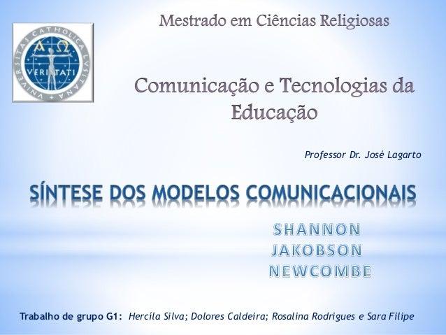 Professor Dr. José Lagarto Trabalho de grupo G1: Hercíla Silva; Dolores Caldeira; Rosalina Rodrigues e Sara Filipe