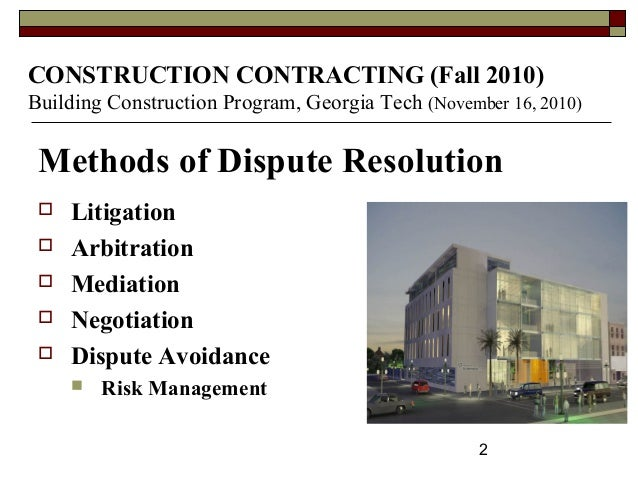 international construction contracts and dispute resolution International standard construction contracts- a brief comparison  international standard forms of construction and engineering contracts  dispute resolution:.