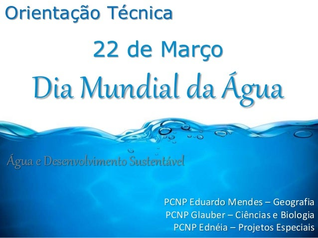 Orientação Técnica PCNP Eduardo Mendes – Geografia PCNP Glauber – Ciências e Biologia PCNP Ednéia – Projetos Especiais 22 ...