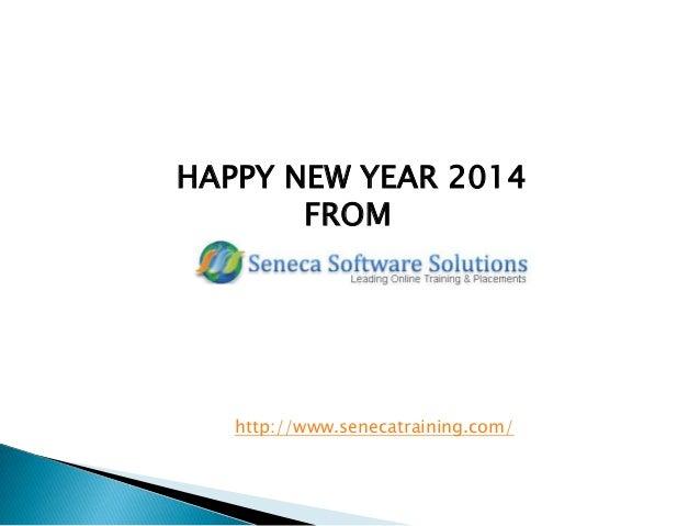 HAPPY NEW YEAR 2014 FROM  http://www.senecatraining.com/