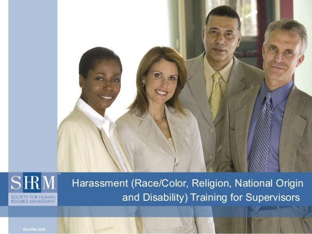 Harassment (Race/Color, Religion, National Origin and Disability) Training for Supervisors