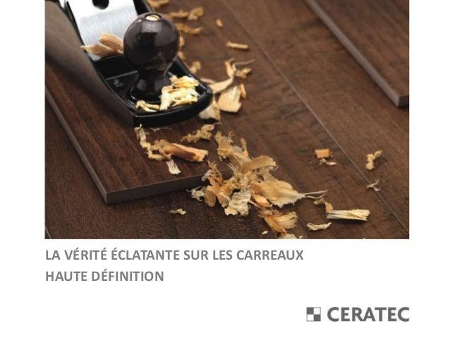 LA VÉRITÉ ÉCLATANTE SUR LES CARREAUX HAUTE DÉFINITION