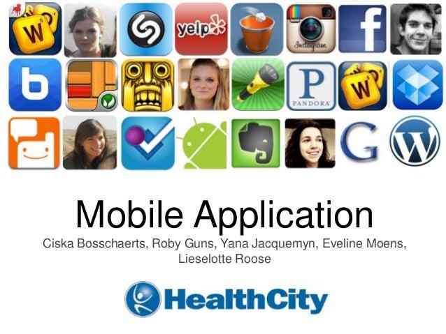 Mobile ApplicationCiska Bosschaerts, Roby Guns, Yana Jacquemyn, Eveline Moens,                       Lieselotte Roose