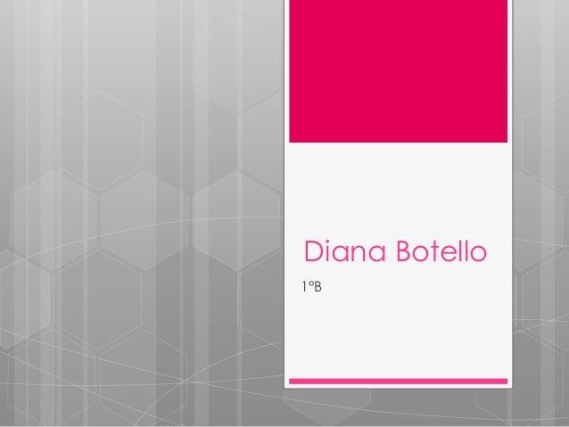 Diana Botello 1°B